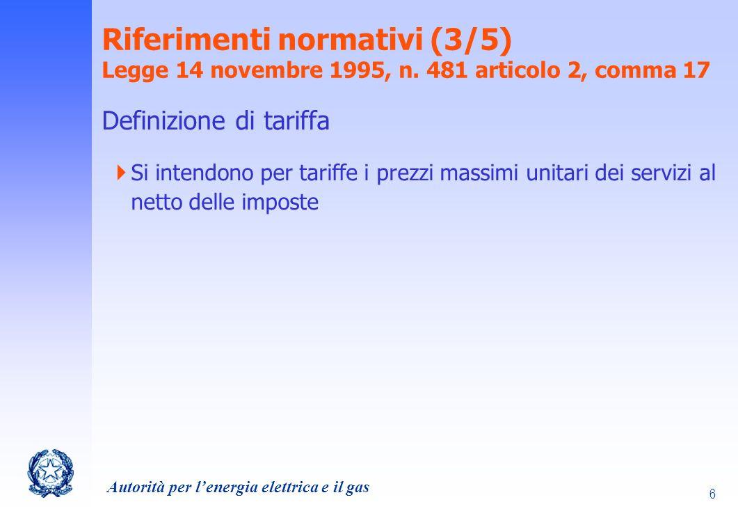 Autorità per lenergia elettrica e il gas 7 Riferimenti normativi (4/5) Legge n.