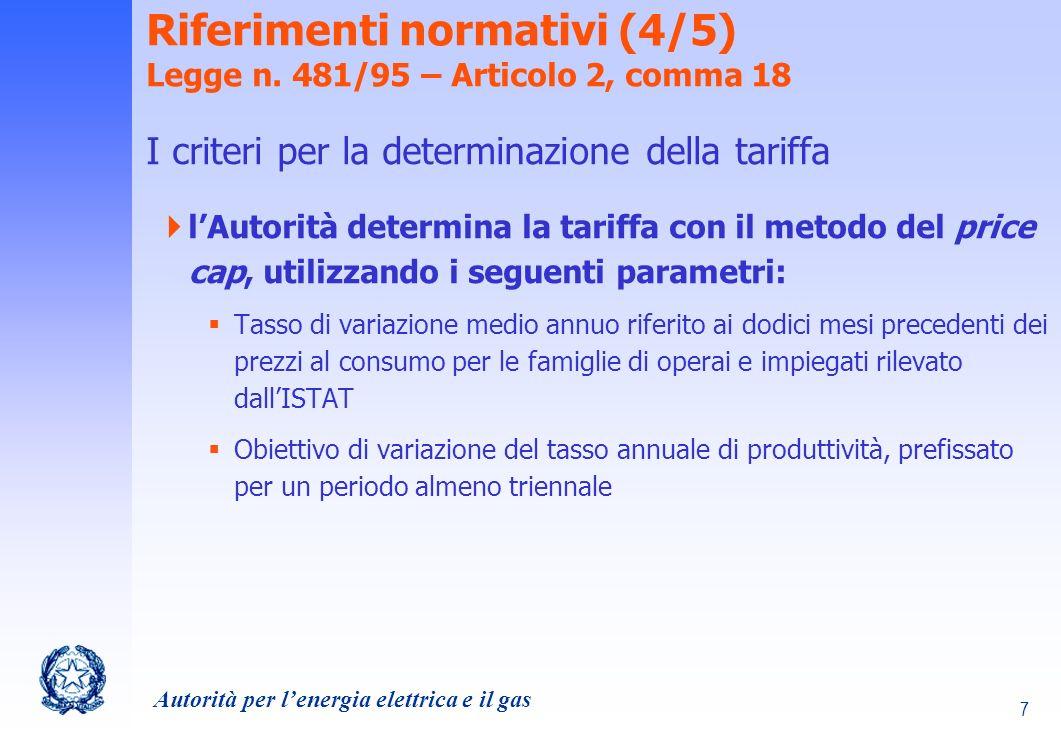 Autorità per lenergia elettrica e il gas 8 Riferimenti normativi (5/5) Legge n.