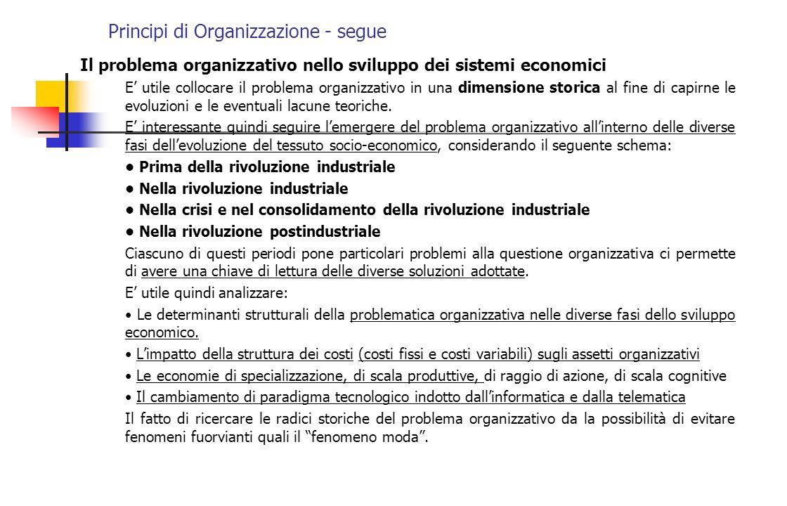 Principi di Organizzazione - segue Il problema organizzativo nello sviluppo dei sistemi economici E utile collocare il problema organizzativo in una d