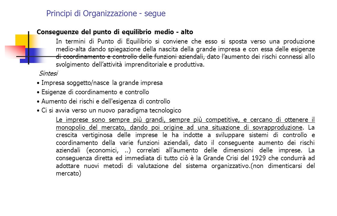 Principi di Organizzazione - segue Conseguenze del punto di equilibrio medio - alto In termini di Punto di Equilibrio si conviene che esso si sposta v