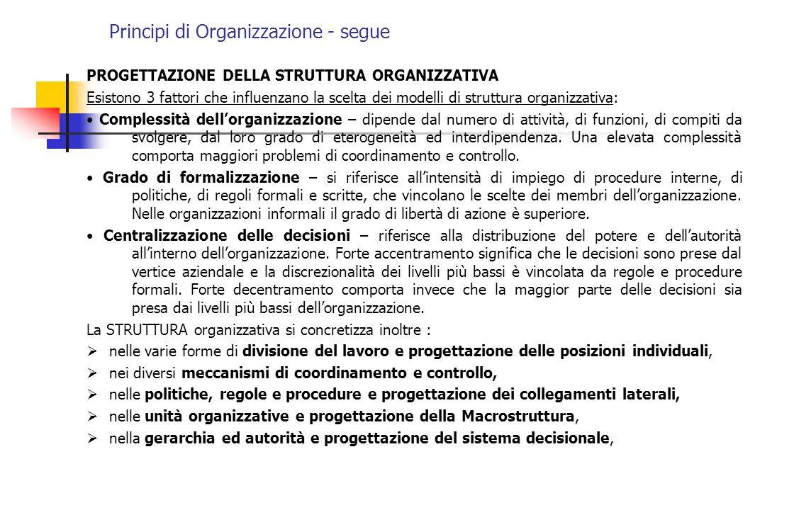 Principi di Organizzazione - segue PROGETTAZIONE DELLA STRUTTURA ORGANIZZATIVA Esistono 3 fattori che influenzano la scelta dei modelli di struttura o