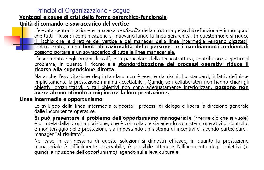 Principi di Organizzazione - segue Vantaggi e cause di crisi della forma gerarchico-funzionale Unità di comando e sovraccarico del vertice Lelevata ce