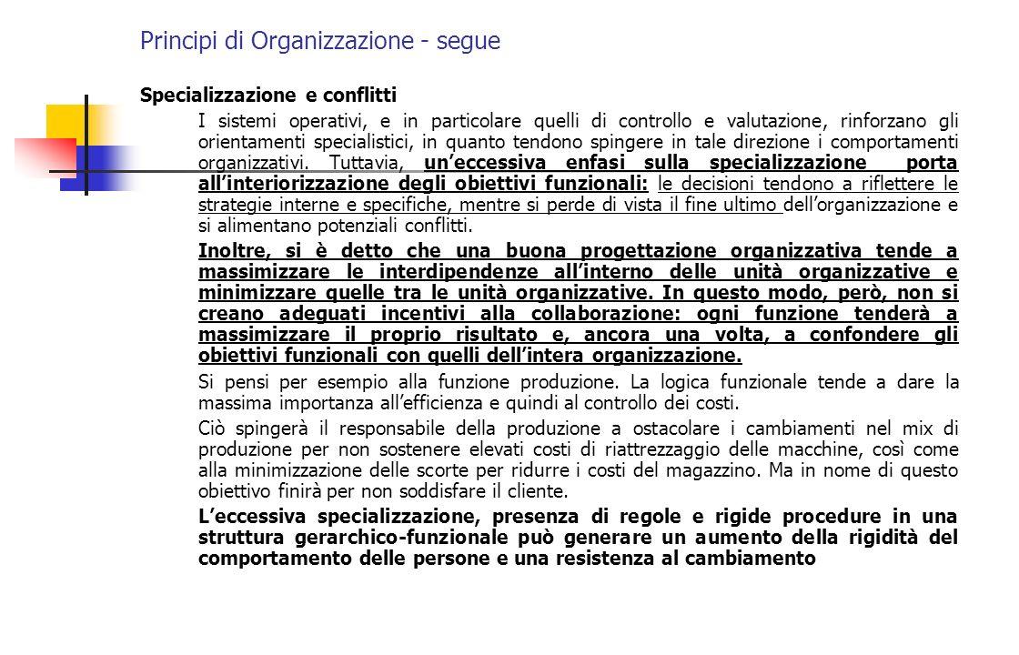 Principi di Organizzazione - segue Specializzazione e conflitti I sistemi operativi, e in particolare quelli di controllo e valutazione, rinforzano gl