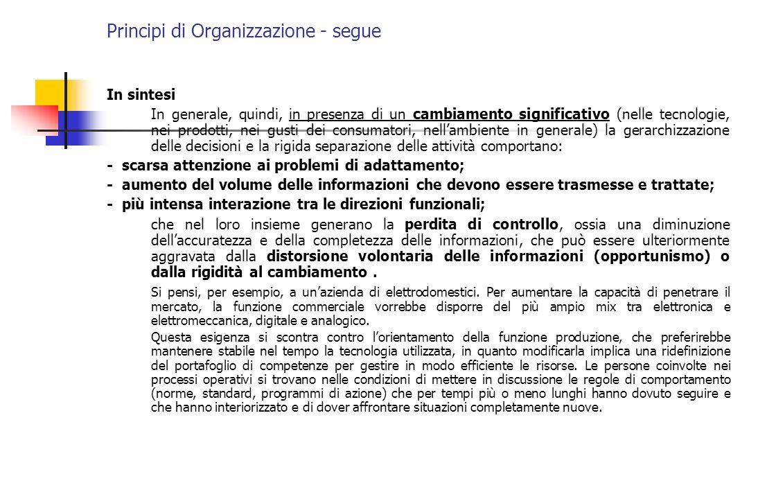 Principi di Organizzazione - segue In sintesi In generale, quindi, in presenza di un cambiamento significativo (nelle tecnologie, nei prodotti, nei gu