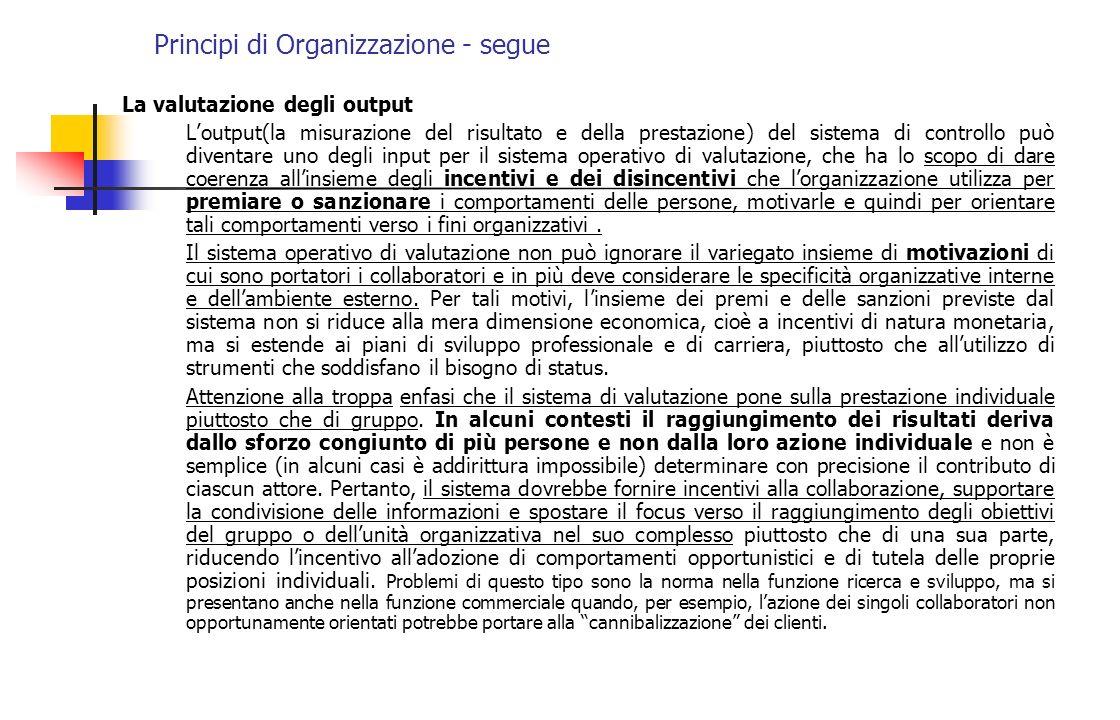 Principi di Organizzazione - segue La valutazione degli output Loutput(la misurazione del risultato e della prestazione) del sistema di controllo può
