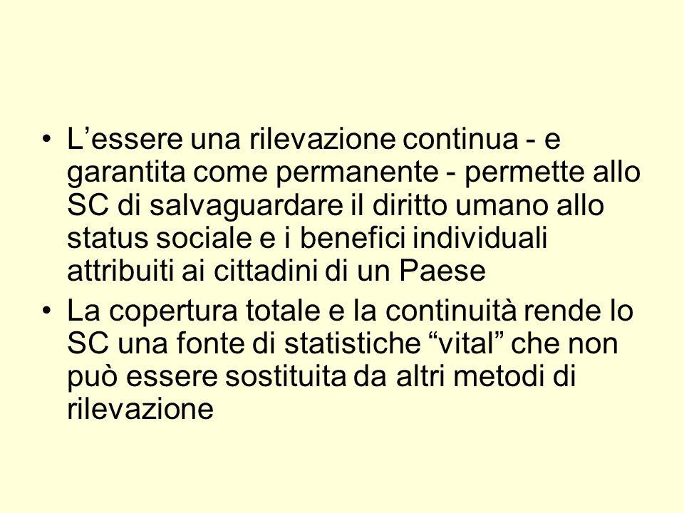 Lessere una rilevazione continua - e garantita come permanente - permette allo SC di salvaguardare il diritto umano allo status sociale e i benefici i
