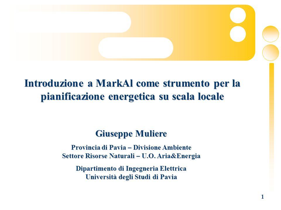 1 Introduzione a MarkAl come strumento per la pianificazione energetica su scala locale Giuseppe Muliere Provincia di Pavia – Divisione Ambiente Setto