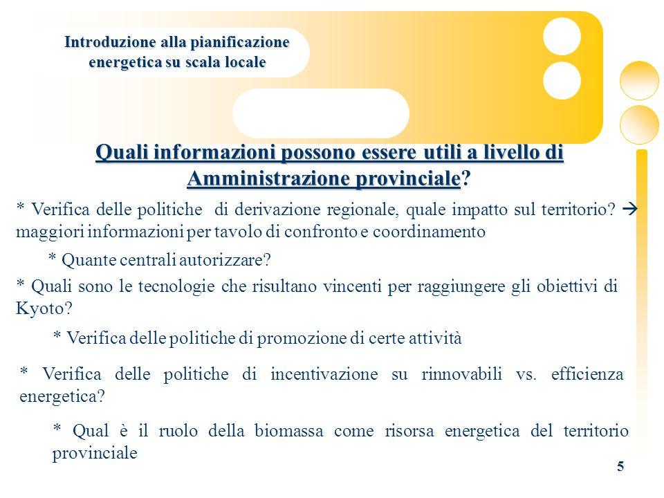 5 Quali informazioni possono essere utili a livello di Amministrazione provinciale Quali informazioni possono essere utili a livello di Amministrazion