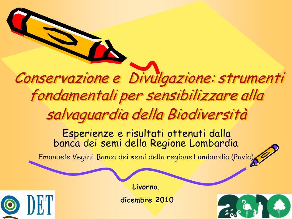 Conservazione e Divulgazione: strumenti fondamentali per sensibilizzare alla salvaguardia della Biodiversità Esperienze e risultati ottenuti dalla ban