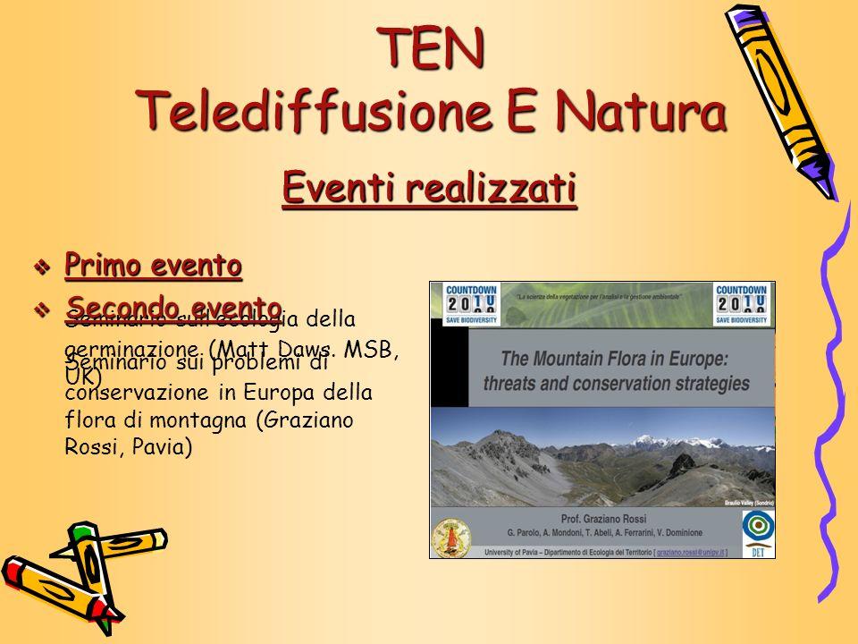 Primo evento Primo evento Seminario sullecologia della germinazione (Matt Daws. MSB, UK) TEN Telediffusione E Natura Eventi realizzati Primo evento Pr