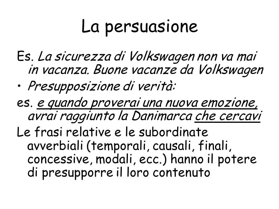 Le presupposizioni I verbi fattivi: es.ignorare, rimpiangere, ecc.