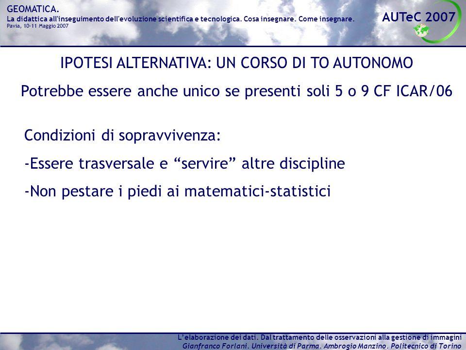 AUTeC 2007 GEOMATICA.La didattica all inseguimento dell evoluzione scientifica e tecnologica.