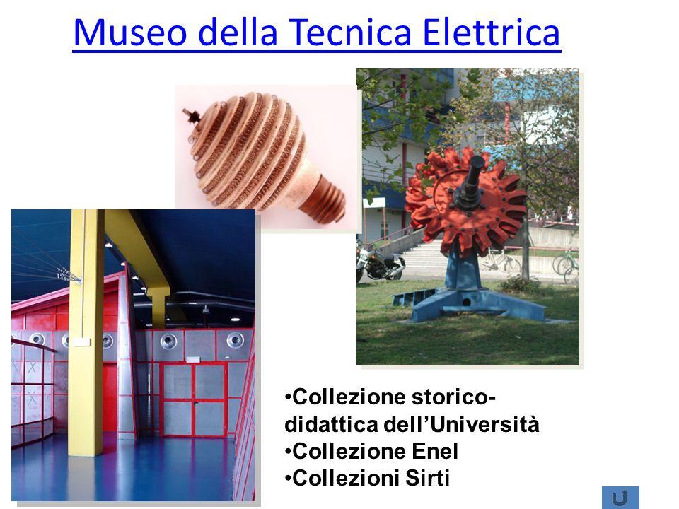 Museo della Tecnica Elettrica Collezione storico- didattica dellUniversità Collezione Enel Collezioni Sirti