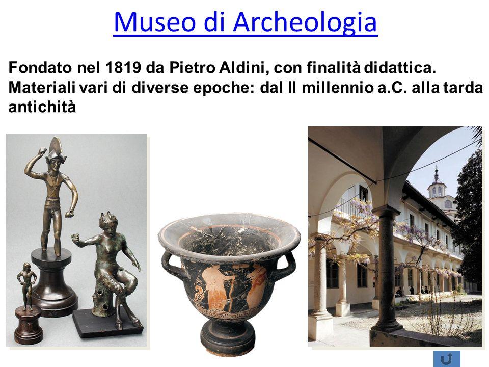 Museo di Archeologia Fondato nel 1819 da Pietro Aldini, con finalità didattica. Materiali vari di diverse epoche: dal II millennio a.C. alla tarda ant
