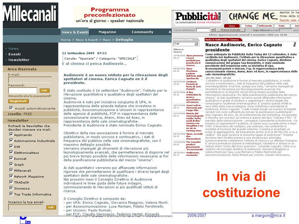 TECNICA DELLA COMUNICAZIONE PUBBLICITARIA 2006/2007 a.margoni@mcs.it In via di costituzione