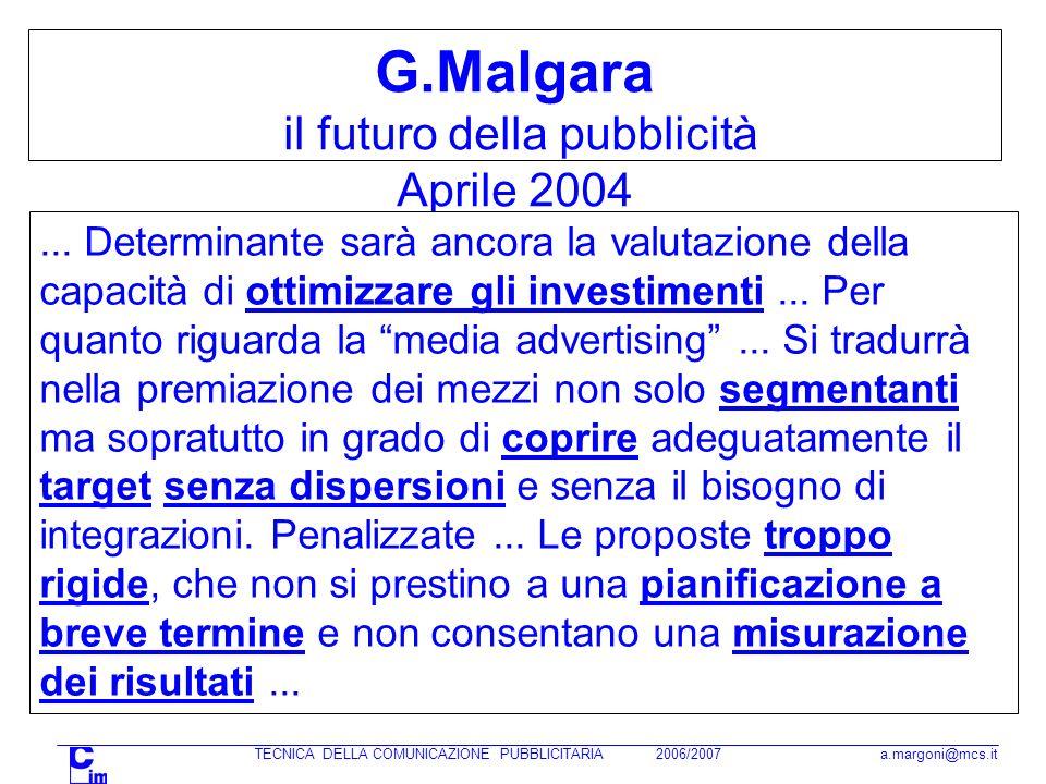 TECNICA DELLA COMUNICAZIONE PUBBLICITARIA 2006/2007 a.margoni@mcs.it Calcolo del Target Group - L entità