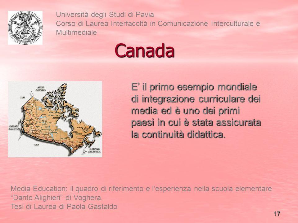 18 Università degli Studi di Pavia Corso di Laurea Interfacoltà in Comunicazione Interculturale e Multimediale Media Education: il quadro di riferimento e lesperienza nella scuola elementare Dante Alighieri di Voghera.