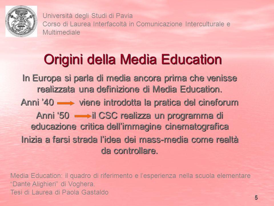 6 Università degli Studi di Pavia Corso di Laurea Interfacoltà in Comunicazione Interculturale e Multimediale Media Education: il quadro di riferimento e lesperienza nella scuola elementare Dante Alighieri di Voghera.