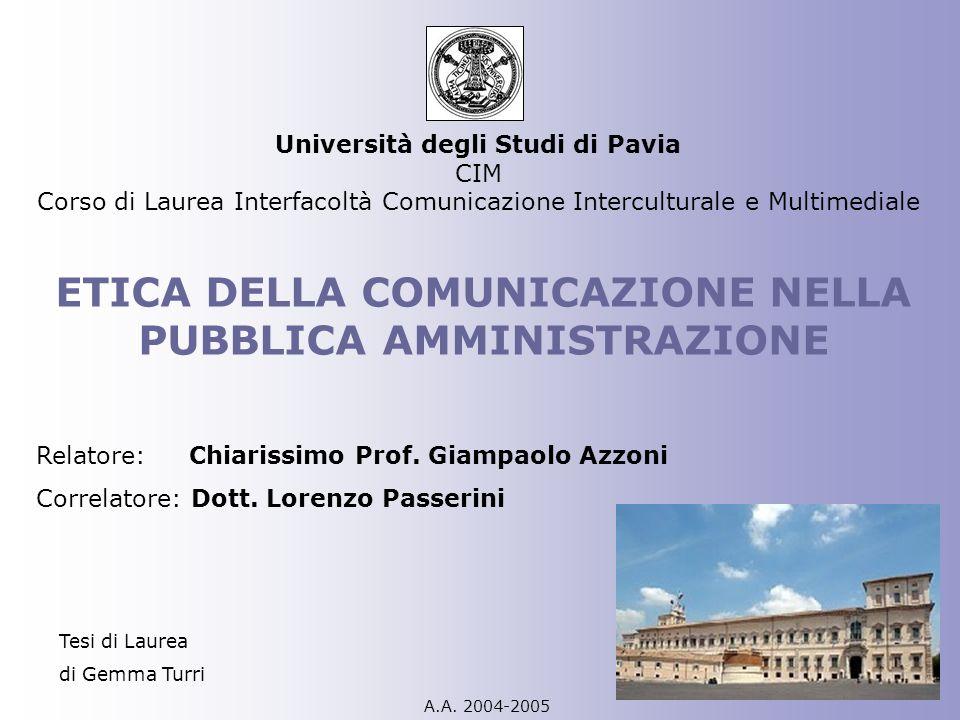Università degli Studi di Pavia CIM Corso di Laurea Interfacoltà Comunicazione Interculturale e Multimediale ETICA DELLA COMUNICAZIONE NELLA PUBBLICA