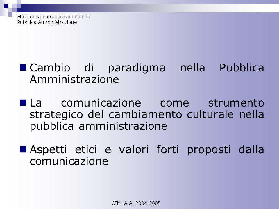Cambio di paradigma nella Pubblica Amministrazione La comunicazione come strumento strategico del cambiamento culturale nella pubblica amministrazione