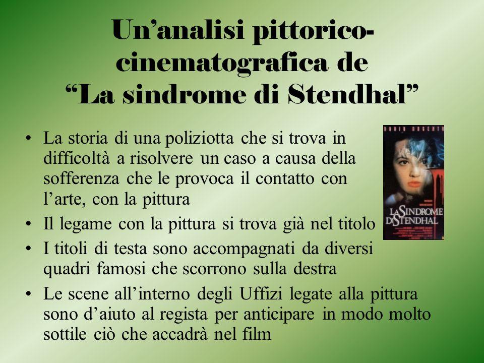 Unanalisi pittorico- cinematografica de La sindrome di Stendhal La storia di una poliziotta che si trova in difficoltà a risolvere un caso a causa del