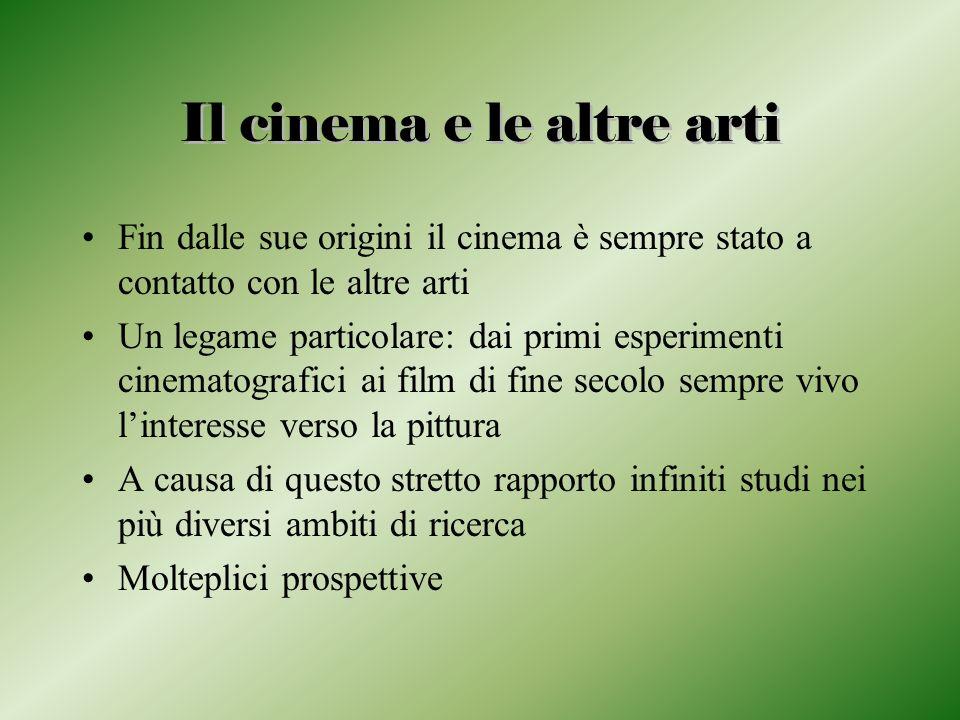 Il cinema e le altre arti Fin dalle sue origini il cinema è sempre stato a contatto con le altre arti Un legame particolare: dai primi esperimenti cin