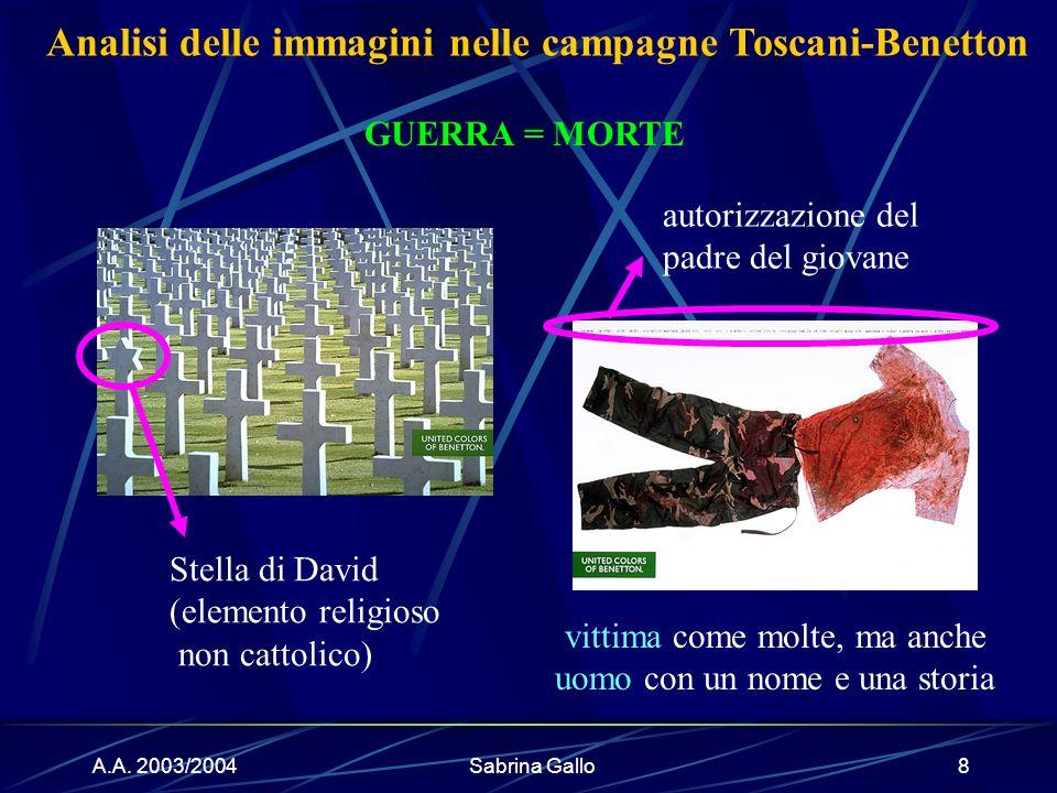 A.A. 2003/2004Sabrina Gallo8 GUERRA = MORTE Stella di David (elemento religioso non cattolico) autorizzazione del padre del giovane vittima come molte