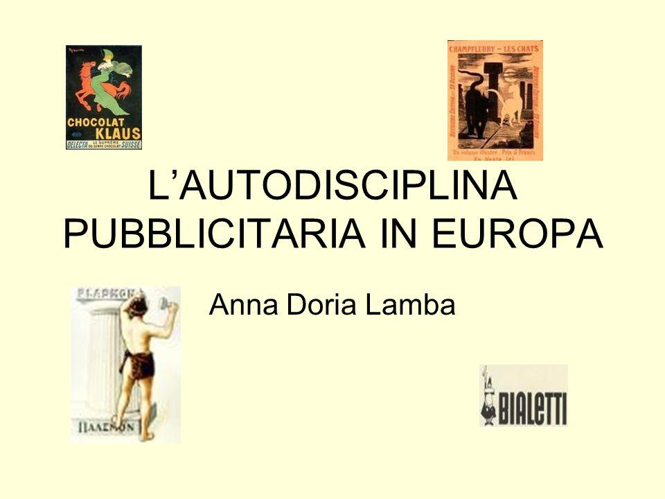 LAUTODISCIPLINA PUBBLICITARIA IN EUROPA Anna Doria Lamba