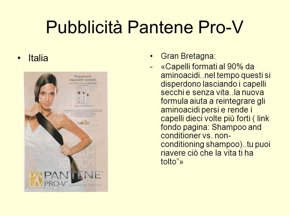 Pubblicità Pantene Pro-V Italia Gran Bretagna: -«Capelli formati al 90% da aminoacidi..nel tempo questi si disperdono lasciando i capelli secchi e sen