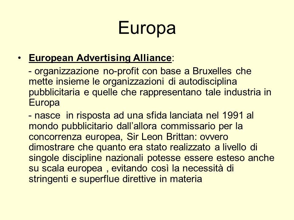 Europa European Advertising Alliance: - organizzazione no-profit con base a Bruxelles che mette insieme le organizzazioni di autodisciplina pubblicita