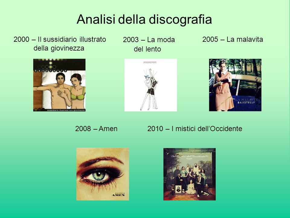 Analisi della discografia 2000 – Il sussidiario illustrato della giovinezza 2003 – La moda del lento 2005 – La malavita 2008 – Amen 2010 – I mistici dellOccidente