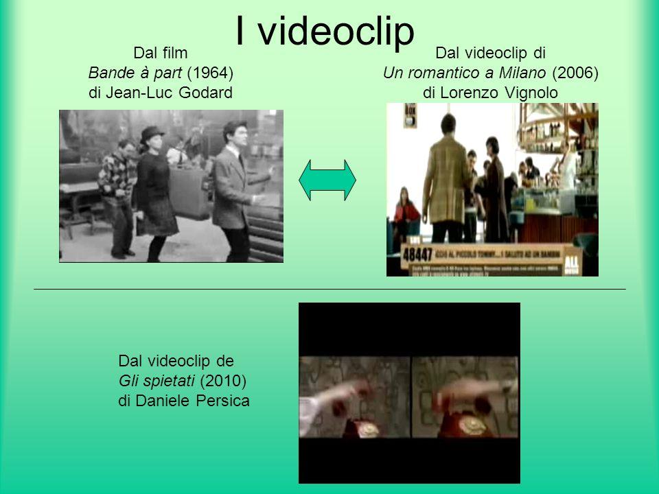 I videoclip Dal film Bande à part (1964) di Jean-Luc Godard Dal videoclip di Un romantico a Milano (2006) di Lorenzo Vignolo Dal videoclip de Gli spietati (2010) di Daniele Persica