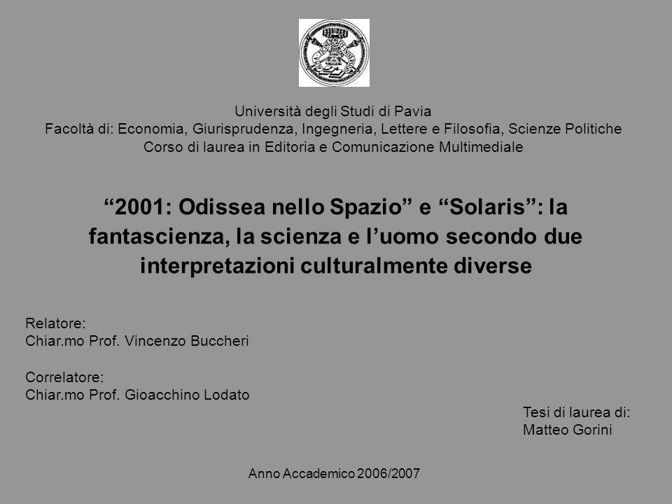 1 Università degli Studi di Pavia Facoltà di: Economia, Giurisprudenza, Ingegneria, Lettere e Filosofia, Scienze Politiche Corso di laurea in Editoria