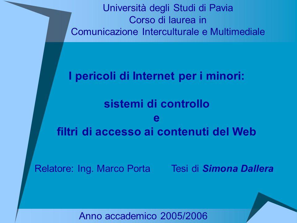 Tesi di Simona Dallera Università degli Studi di Pavia Corso di laurea in Comunicazione Interculturale e Multimediale I pericoli di Internet per i min