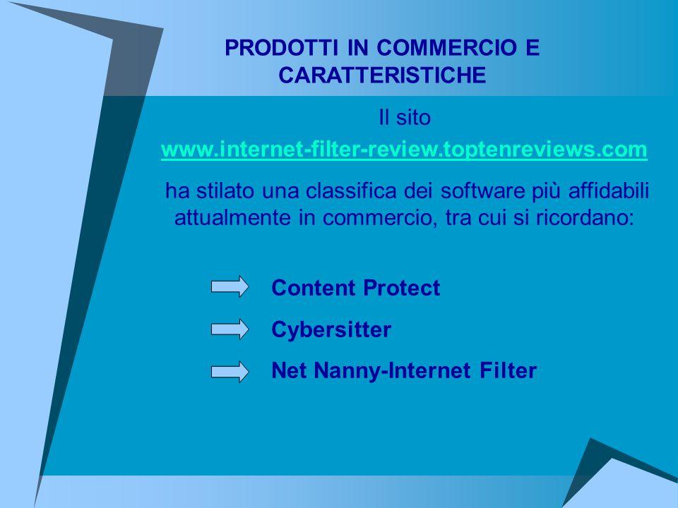 PRODOTTI IN COMMERCIO E CARATTERISTICHE Il sito www.internet-filter-review.toptenreviews.com ha stilato una classifica dei software più affidabili att