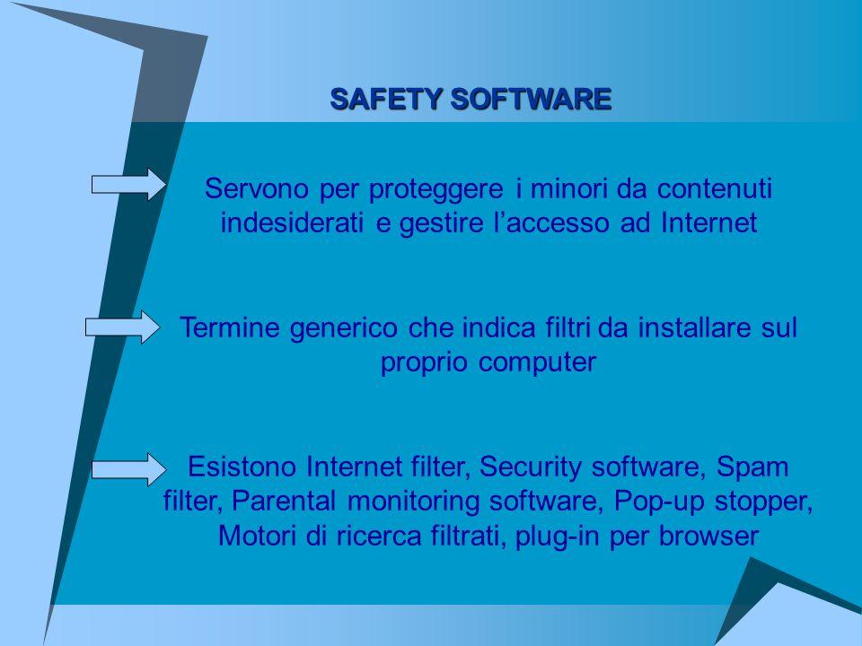 Servono per proteggere i minori da contenuti indesiderati e gestire laccesso ad Internet Termine generico che indica filtri da installare sul proprio