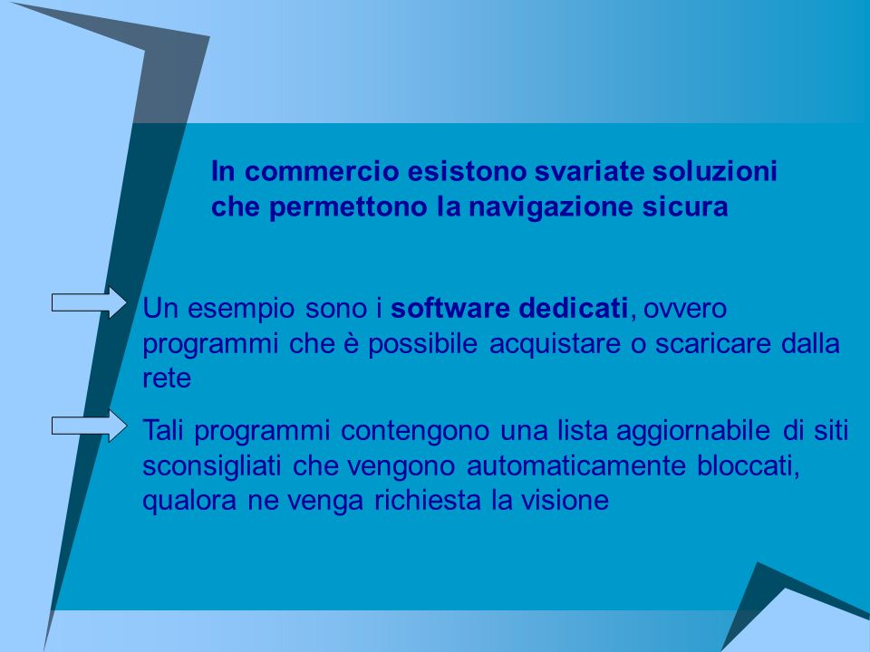 Un esempio sono i software dedicati, ovvero programmi che è possibile acquistare o scaricare dalla rete Tali programmi contengono una lista aggiornabi
