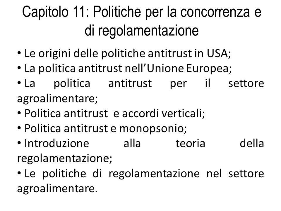 Le origini delle politiche antitrust in USA; La politica antitrust nellUnione Europea; La politica antitrust per il settore agroalimentare; Politica a