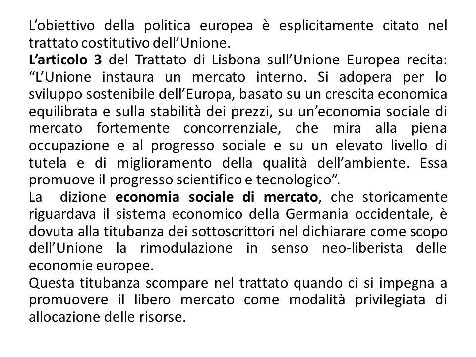 Lobiettivo della politica europea è esplicitamente citato nel trattato costitutivo dellUnione. Larticolo 3 del Trattato di Lisbona sullUnione Europea