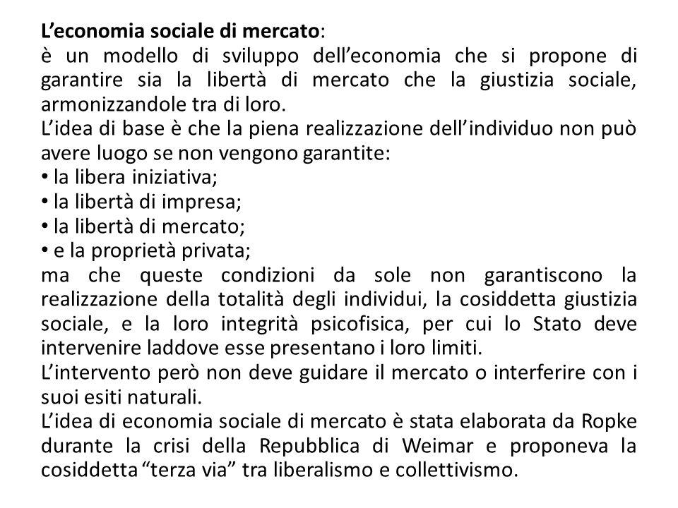 Leconomia sociale di mercato: è un modello di sviluppo delleconomia che si propone di garantire sia la libertà di mercato che la giustizia sociale, ar
