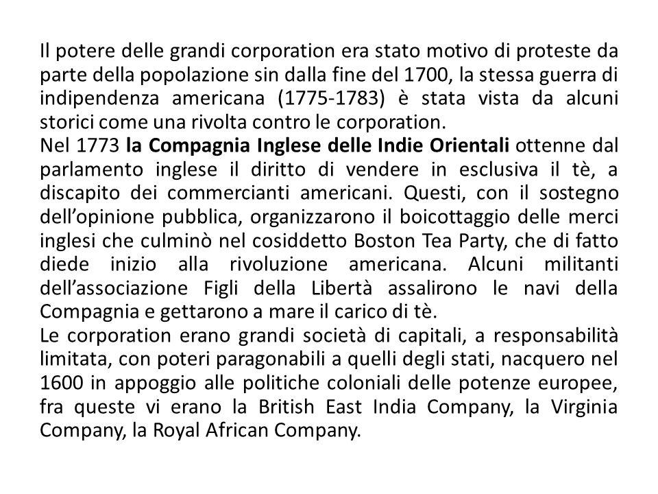 Il potere delle grandi corporation era stato motivo di proteste da parte della popolazione sin dalla fine del 1700, la stessa guerra di indipendenza a