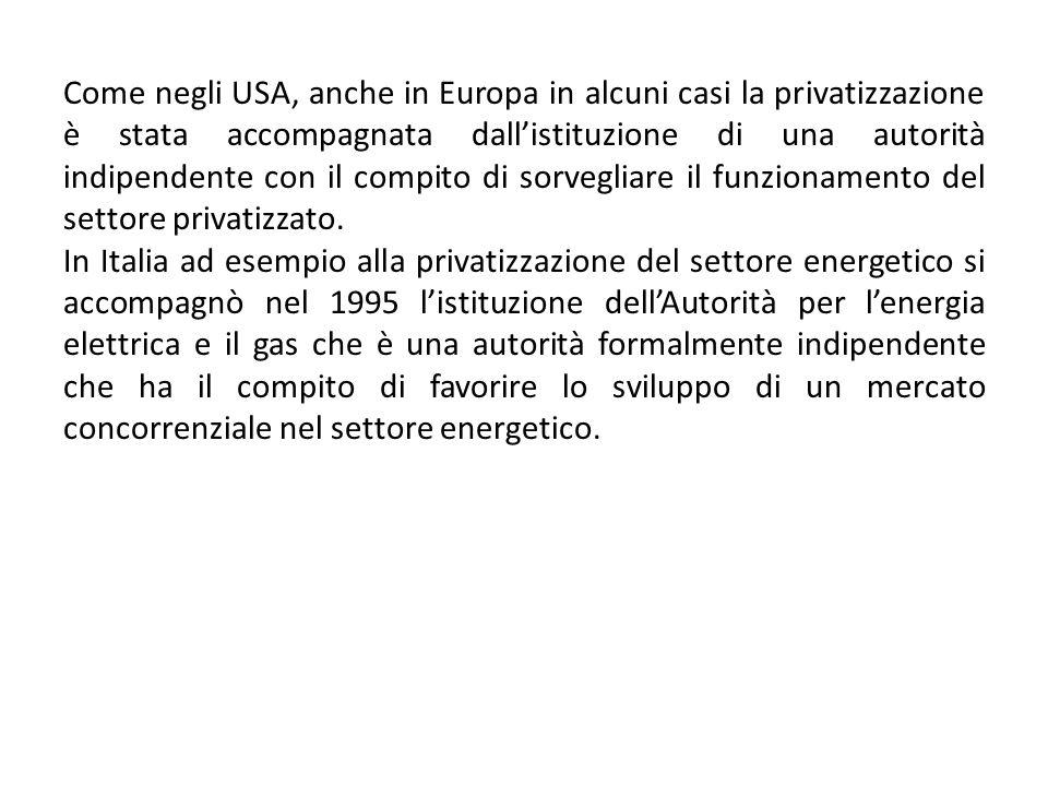 Come negli USA, anche in Europa in alcuni casi la privatizzazione è stata accompagnata dallistituzione di una autorità indipendente con il compito di