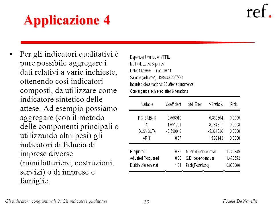 Fedele De NovellisGli indicatori congiunturali 2: Gli indicatori qualitativi 29 Applicazione 4 Per gli indicatori qualitativi è pure possibile aggrega