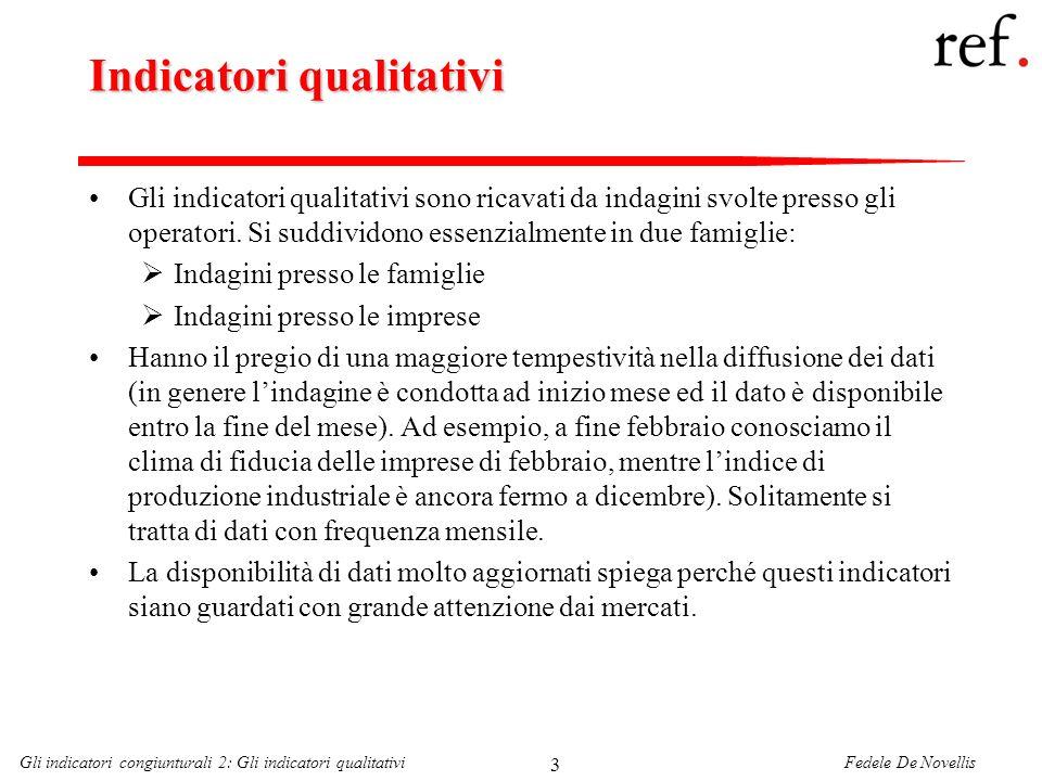 Fedele De NovellisGli indicatori congiunturali 2: Gli indicatori qualitativi 3 Indicatori qualitativi Gli indicatori qualitativi sono ricavati da inda