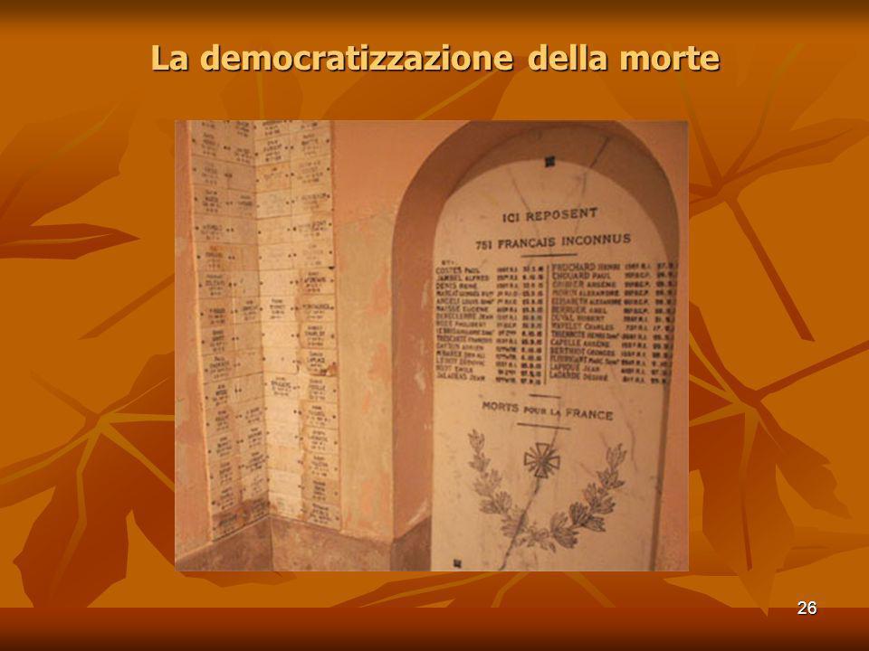 26 La democratizzazione della morte
