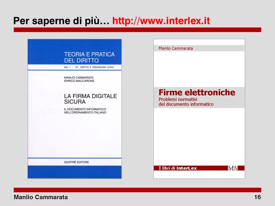 Manlio Cammarata15 La mancata consegna della PEC Una comunicazione mandata per posta elettronica certificata è equiparata alla tradizionale raccomandata con avviso di ricevimento.
