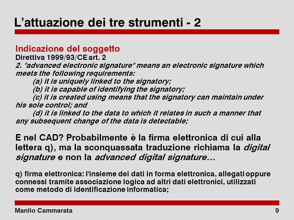 Manlio Cammarata9 Lattuazione dei tre strumenti - 2 Indicazione del soggetto Direttiva 1999/93/CE art.