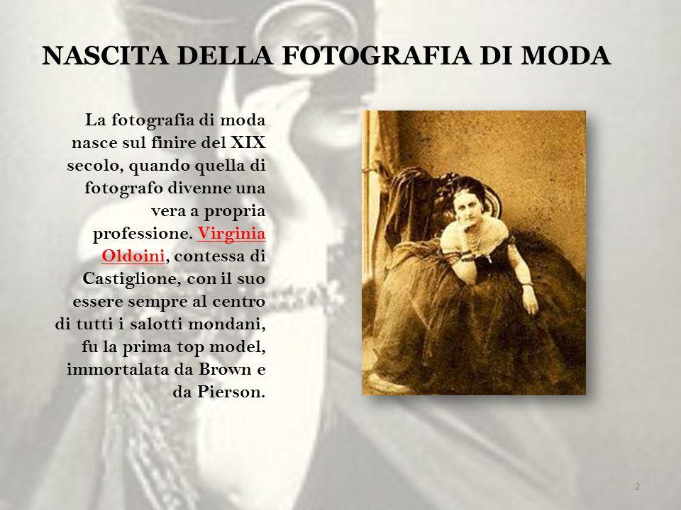 La fotografia di moda nasce sul finire del XIX secolo, quando quella di fotografo divenne una vera a propria professione. Virginia Oldoini, contessa d