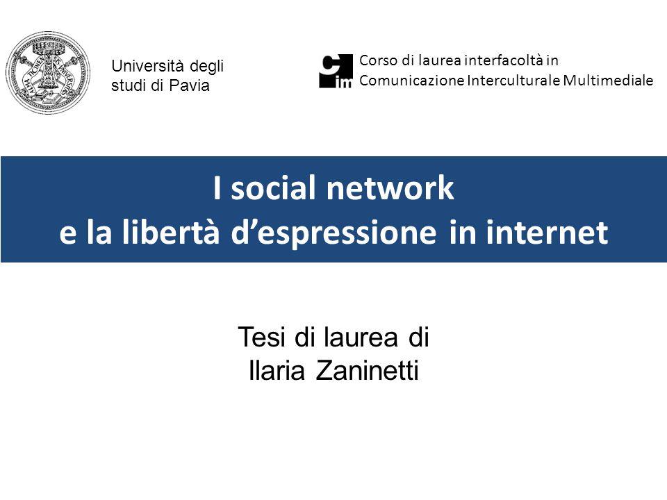 I social network e la libertà despressione in internet Tesi di laurea di Ilaria Zaninetti Università degli studi di Pavia Corso di laurea interfacoltà