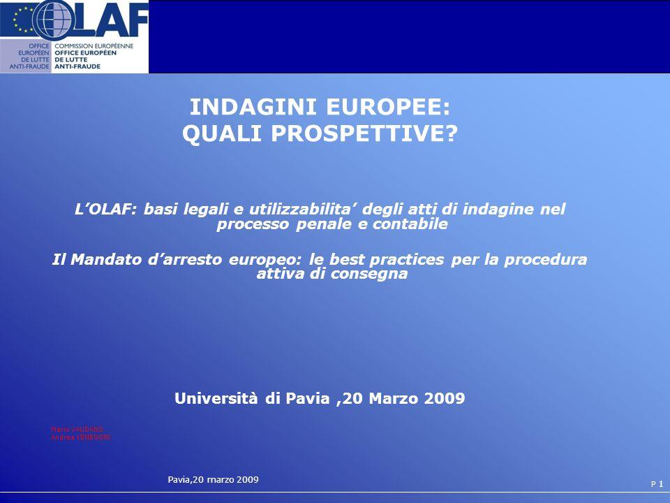 Pavia,20 marzo 2009 P 2 Basi legali creazione OLAF Artt.